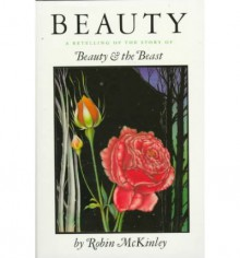 Beauty: A Retelling of the Story of Beauty & the Beast - Robin McKinley