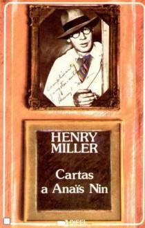 Cartas a Anaïs Nin - Henry Miller, Manuel João Gomes