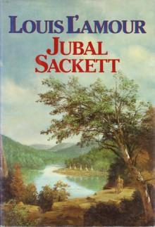 Jubal Sackett - Louis L'Amour