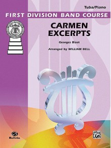 Carmen Excerpts: Part(s) - Georges Bizet, William Bell