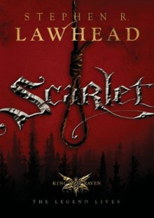 Scarlet: The King Raven Trilogy - Book 2 - Stephen Lawhead