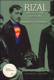 Rizal Without the Overcoat - Ambeth R. Ocampo