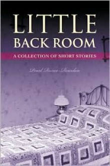 Little Back Room: A Collection of Short Stories - Pearl Rance-Reardon