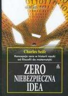 Zero - niebezpieczna idea - Charles Seife