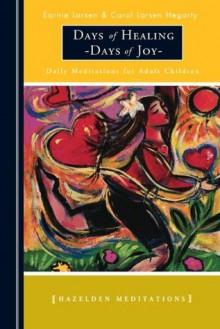 Days of Healing Days of Joy - Earnie Larsen, Carol Hegarty