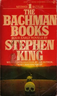 The Bachman Books: Four Early Novels by Stephen King - Richard Bachman, Stephen King