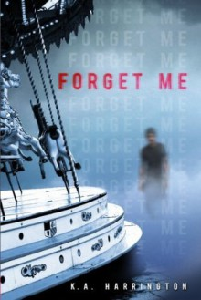 Forget Me - K.A. Harrington