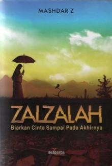 Zalzalah: Biarkan Cinta Sampai Pada Akhirnya - Mashdar Z
