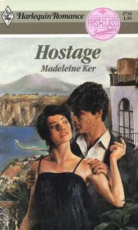 Hostage (Harlequin Romance) - Madeleine Ker