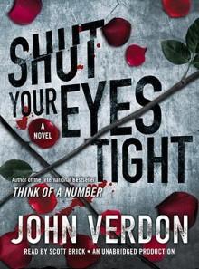 Shut Your Eyes Tight (Dave Gurney, No. 2): A Novel - Scott Brick, John Verdon