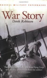 War Story (Cassell Military Paperbacks) - Derek Robinson