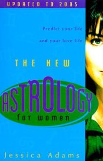 New Astrology for Women - Jessica Adams