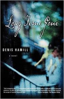 Long Time Gone: A Novel - Denis Hamill