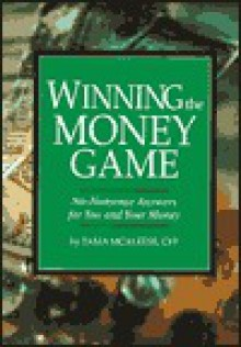 Winning the Money Game: No-Nonsense Answers for You and Your Money - Tama McAleese