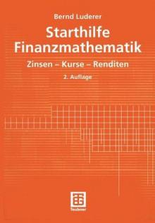 Starthilfe Finanzmathematik - Bernd Luderer