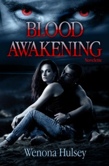 Blood Awakening (Blood Burden, #0.5) - Wenona Hulsey