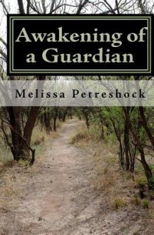 Awakening of a Guardian - Melissa Petreshock