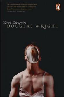 Terra Incognito - Douglas Wright