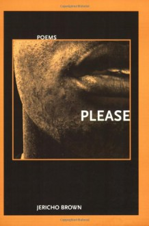 Please (New Issues Poetry & Prose) - Jericho Brown