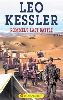 Rommel's Last Battle - Leo Kessler