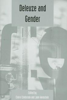 Deleuze and Gender - Claire Colebrook, Jami Weinstein
