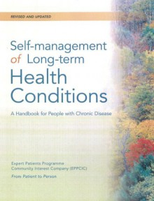Self-Management of Long-Term Health Conditions: A Handbook for People with Chronic Disease: Revised & Updated Edition - Kate Lorig (Editor)