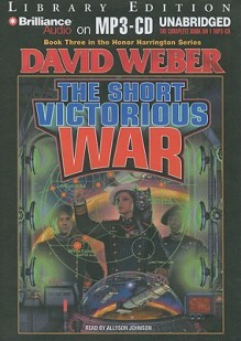 The Short Victorious War - Allyson Johnson,David Weber