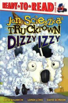 Dizzy Izzy - Jon Scieszka