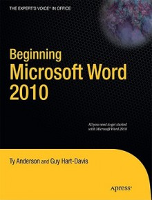 Beginning Microsoft Word 2010 - Ty Anderson
