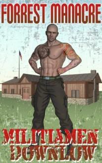 Militiamen Downlow - Forrest Manacre