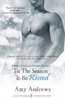 'Tis the Season to be Kissed - Amy Andrews