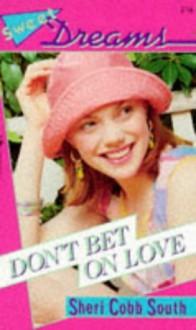 Don't Bet On Love - Sheri Cobb South