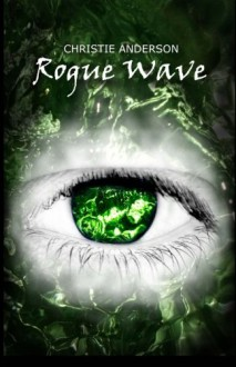 Rogue Wave (The Water Keepers, Book 2) - Christie Anderson