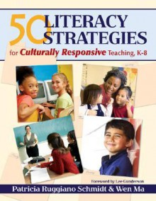 50 Literacy Strategies for Culturally Responsive Teaching, K-8 - Patricia Ruggiano Schmidt