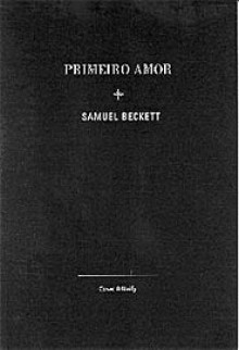 Primeiro Amor - Samuel Beckett, Célia Euvaldo