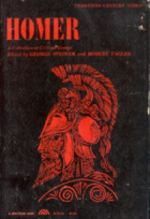 Homer: A Collection of Critical Essays - George Steiner, Robert Fagles