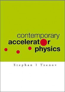 Contemporary Accelerator Physics - Stephan Tzenov