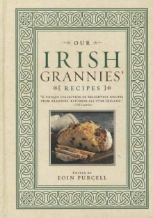 Our Irish Grannies' Recipes - Eoin Purcell