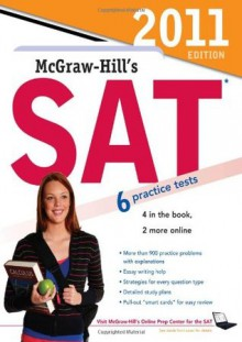 McGraw-Hill's SAT, 2011 Edition - Christopher Black, Mark Anestis
