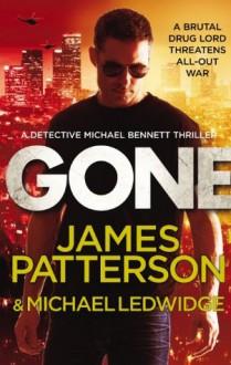 Gone: (Michael Bennett 6) - James Patterson
