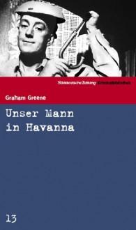 Unser Mann In Havanna Roman - Graham Greene