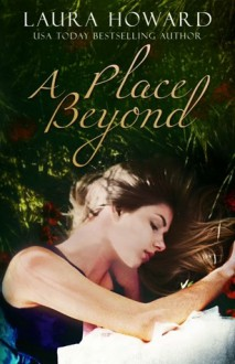 A Place Beyond - Laura Howard