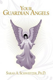 Your Guardian Angels - Sarah A. Schweitzer