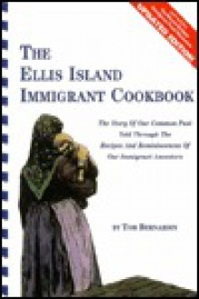 The Ellis Island Immigrant Cookbook - Tom Bernardin