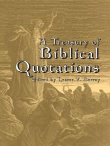 A Treasury of Biblical Quotations - Lester V. Berrey