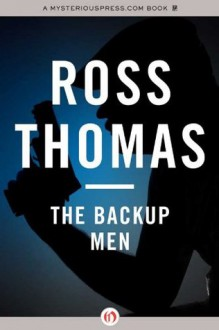 The Backup Men (Mac McCorkle) - Ross Thomas