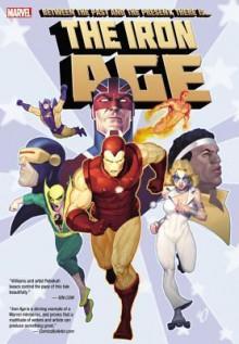 Iron Age - Rob Williams, Jen Van Meter, Louise Simonson, Lee Weeks, Ben Oliver, Nick Dragotta, Rebekah Isaacs