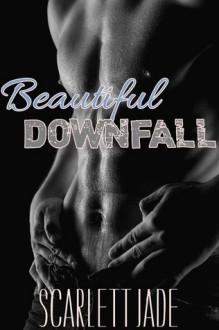 Beautiful Downfall - Scarlett Jade