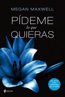 Pídeme lo que quieras (Spanish Edition) - Megan Maxwell