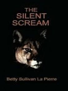 The Silent Scream - Betty Sullivan La Pierre